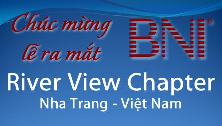 Chúc mừng lễ ra mắt BNI River View Chapter tại Nha Trang